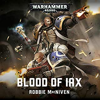 Blood of Iax     Warhammer 40,000              By:                                                                                                                                 Robbie MacNiven                               Narrated by:                                                                                                                                 John Banks                      Length: 9 hrs and 30 mins     129 ratings     Overall 4.7