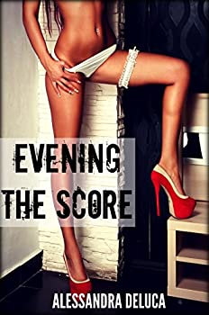 Evening the Score  A Revenge Cheating Cuckold Story