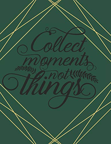 Collect Moments Not Things: 120 Page Lined Genealogy Prompt Journal for You & Your Relatives with Blank Family Trees