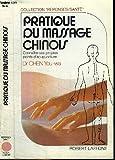 PRATIQUE DU MASSAGE CHINOIS - CONNAITRE SES PROPRES POINTS D'ACUPUNCTURE - ROBERT LAFFONT - 01/01/1987