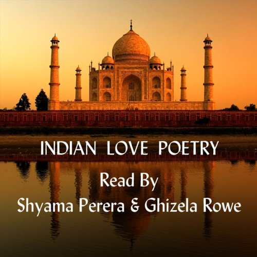 Indian Love Poetry                   By:                                                                                                                                 Copyright Group                               Narrated by:                                                                                                                                 Shyama Perera,                                                                                        Ghizela Rowe                      Length: 1 hr and 16 mins     1 rating     Overall 4.0