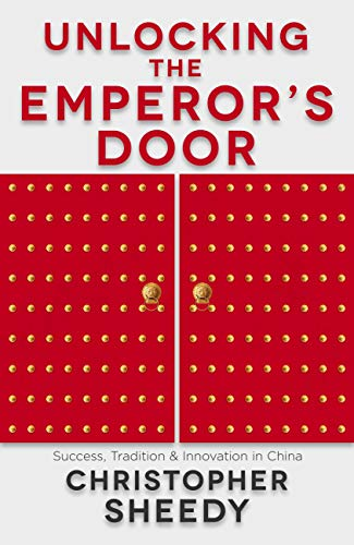 Unlocking the Emperor's Door: Success, Tradition and Innovation in China (English Edition)