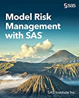 Model Risk Management with SAS Front Cover