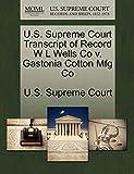 U.S. Supreme Court Transcript of Record W L Wells Co v. Gastonia Cotton Mfg Co