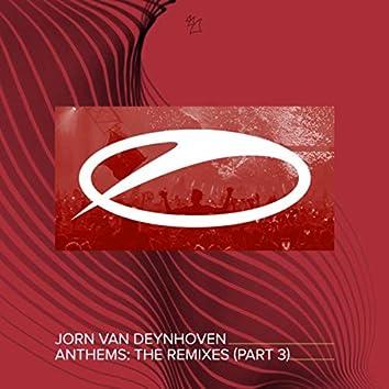 Anthems (The Remixes, Pt. 3)
