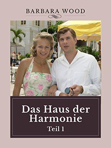 Barbara Wood - Das Haus der Harmonie Teil 1