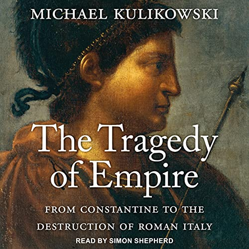 The Tragedy of Empire Audiobook By Michael Kulikowski cover art