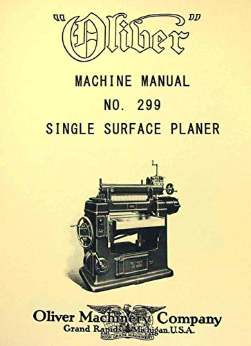 "OLIVER No. 299 24"" x 8"" Wood Planer Owner's and Parts Manual"
