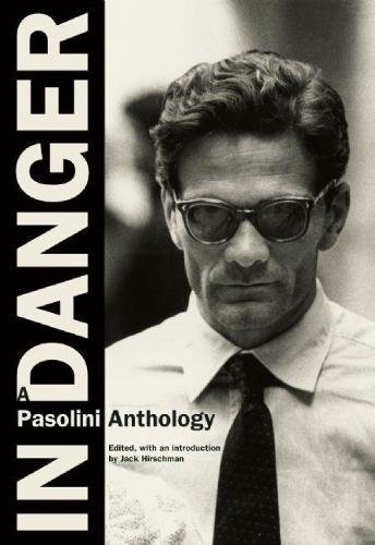 In Danger: A Pasolini Anthology