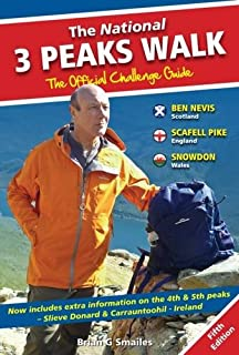 The National 3 Peaks Walk - The Official Challenge Guide: With Extra Information on the 4th & 5th Peaks, Slieve Donard & C...