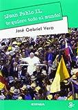 Juan Pablo II, te quiere todo el mundo (Persona y cultura)
