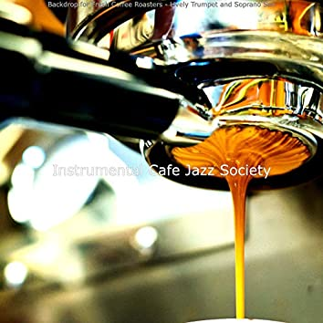 Backdrop for Fresh Coffee Roasters - Lively Trumpet and Soprano Sax