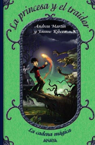 La princesa y el traidor: La cadena mágica, 2 (Literatura Infantil (6-11 Años) - La Cadena Mágica)