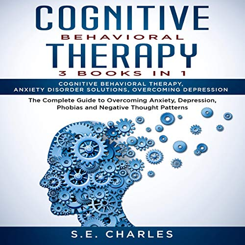 Cognitive Behavioral Therapy: 3 Books in 1 cover art