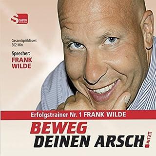 Beweg Deinen Arsch JETZT                   Autor:                                                                                                                                 Frank Wilde                               Sprecher:                                                                                                                                 Frank Wilde                      Spieldauer: 5 Std. und 2 Min.     144 Bewertungen     Gesamt 4,0