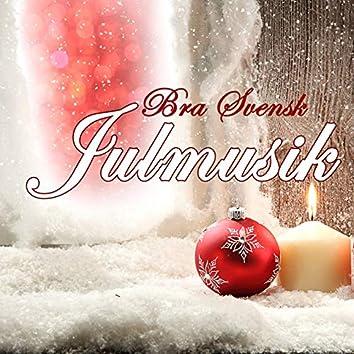 Bra Svensk Julmusik