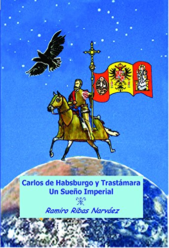 Carlos de Habsburgo y Trastámara: Un Sueño Imperial (Biografías ilustradas para jóvenes nº 1)