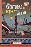 Las aventuras de Kiray la Valiente: El Árbol de los Deseos (Spanish Edition)