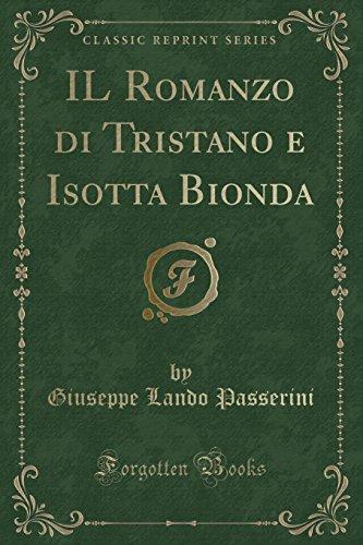 IL Romanzo di Tristano e Isotta Bionda (Classic Reprint)