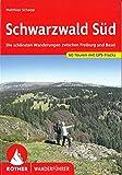 Schwarzwald Süd: Die schönsten Wanderungen zwischen Freiburg und Basel. 60 Touren mit GPS-Tracks...