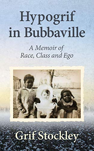 Hypogrif in Bubbaville: A Memoir of Race, Class and Ego (English Edition)