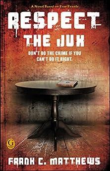 Respect the Jux by [Frank C. Matthews, Karen Hunter]