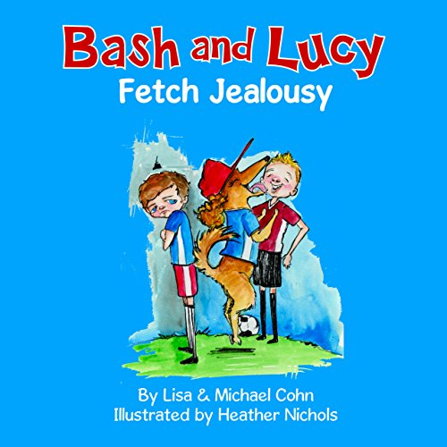 Bash and Lucy: Fetch Jealousy audiobook cover art