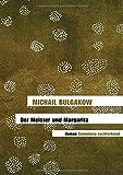Der Meister und Margarita: Roman - Michail Bulgakow