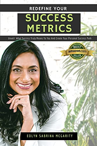 Compare Textbook Prices for Redefine Your Success Metrics: Unveil What Success Truly Means To You And Create Your Personal Success Path  ISBN 9798507473106 by McGarity, Edlyn Sabrina