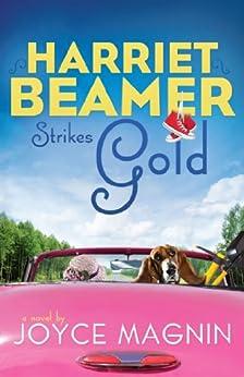 Harriet Beamer Strikes Gold (Harriet Beamer Series Book 2)
