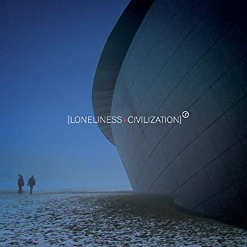 [Loneliness+Civilization]
