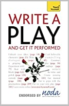Write A Play And Get It Performed: Teach Yourself (English Edition)