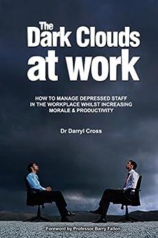 [Darryl Cross]のThe Dark Clouds at Work (English Edition)