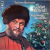 Ivan Rebroff Und Die Regensburger Domspatzen - Festliche Weihnacht - CBS - S 64 124, CBS - S 64124