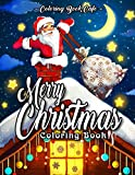 Merry Christmas Coloring Book: An Adult Coloring Book Featuring Beautiful Christmas Scenes, Relaxing Winter Landscapes and Festive Holiday Decorations (Christmas Coloring Books)