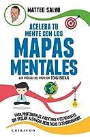 Acelera tu mente con los mapas mentales/ Speed Up your Mind with Mental Maps: Para Profesionales, Ejecutivos Y Estudiantes Que Desean Alcanzar Resultados Extraordinarios
