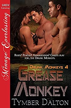 Grease Monkey [Drunk Monkeys 4] (Siren Publishing Menage Everlasting) (English Edition) van [Tymber Dalton]