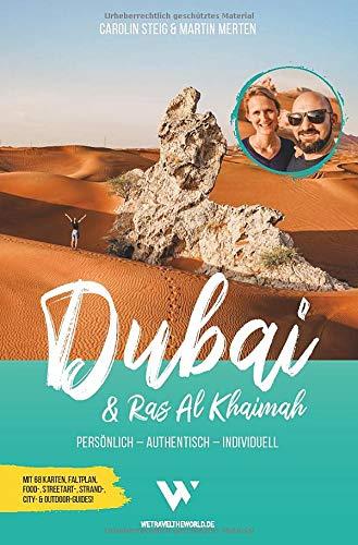 Reiseführer Dubai & Ras Al Khaimah: Persönlich – Authentisch – Individuell | Mit 68 Karten, Metroplan, Faltplan, Google-Maps-Karten, Food-, Streetart-, Strand-, City- & Outdoor-Guides