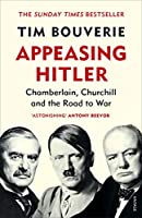 Appeasing Hitler: Chamberlain, Churchill and the Road to War