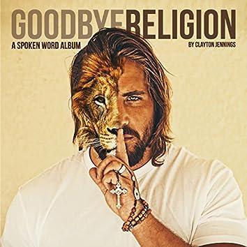 Goodbye Religion