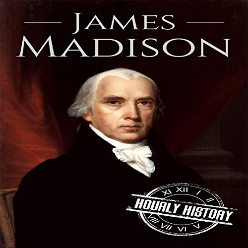 James Madison: A Life from Beginning to End audiobook cover art