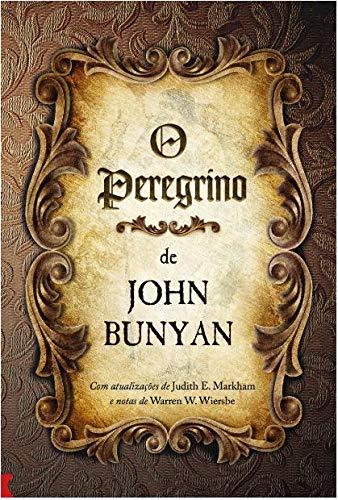 O Peregrino De John Bunyan Edição Comentada Por Warren Wiersbe