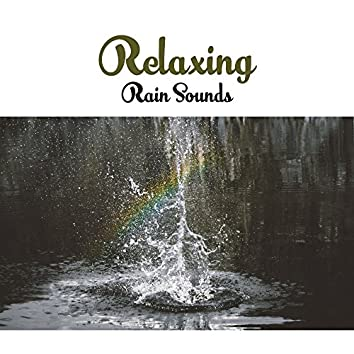 Relaxing Rain Sounds – Music to Help Relief Stress, Mind Calmness, Peaceful Note, New Age Relaxation