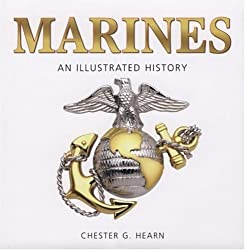 Image: Marines: An Illustrated History: The United States Marine Corps from 1775 to the 21st Century (Illustrated History (Zenith Press)) 1st Edition | Kindle Edition | by Chester G. Hearn (Author).  Publisher : Zenith Press; 1st Edition (November 15, 2007)
