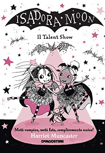 Il talent show vampiresco. Isadora Moon