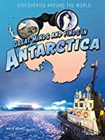 Great Minds and Finds in Antarctica (Discoveries Around the World)