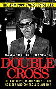 Double Cross: The Explosive, Inside Story of the Mobster Who Controlled America by [Chuck Giancana, Sam Giancana, Tim Newark]