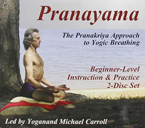Pranayama: The Pranakriya Approach To Yogic Breathing (Beginner-LevelInstruction And Practice)