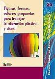 Figuras, formas, colores: propuestas para trabajar la educación plástica y visual: 020 (Editorial Popular)