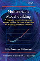 Multivariable Model - Building: A Pragmatic Approach to Regression Anaylsis based on Fractional Polynomials for Modelling Continuous Variables (Wiley Series in Probability and Statistics)